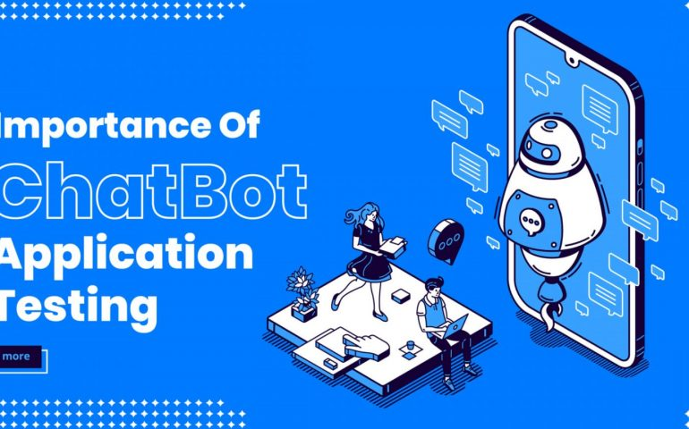 importance of chatbot application testing