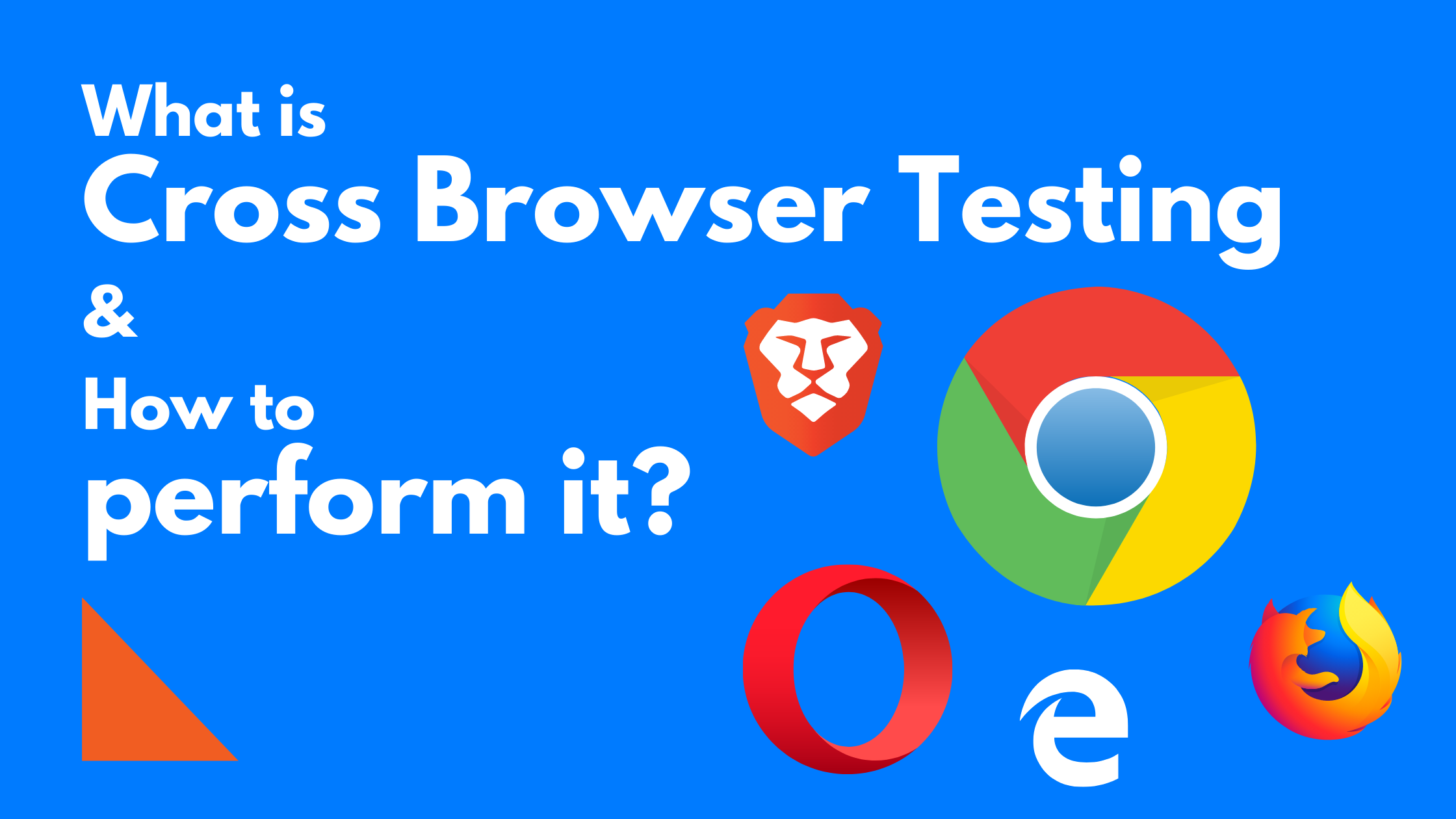 What is Cross Browser Testing