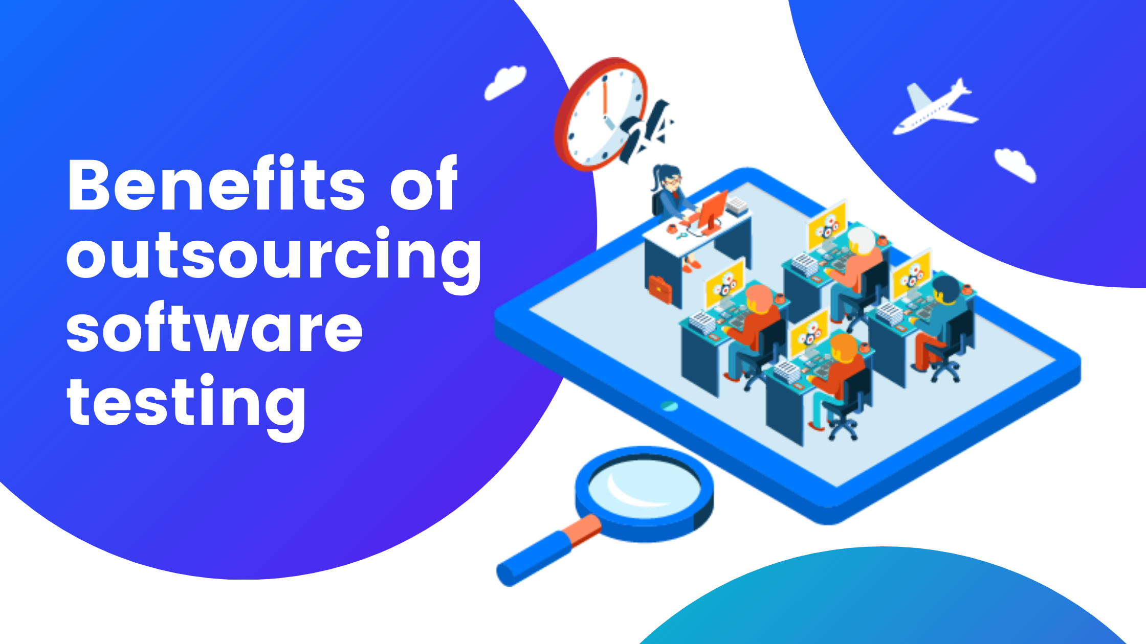 Benefits of outsourcing software testing