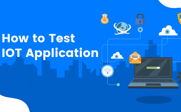 How to Test IOT Application