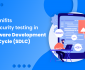 7 Benefits of security testing in Software Development Life Cycle (SDLC)