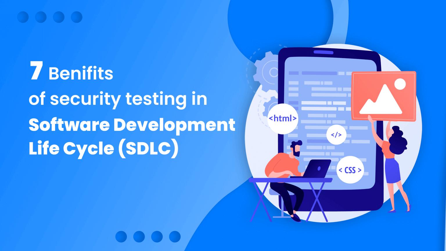 7 benefits software testing sdlc