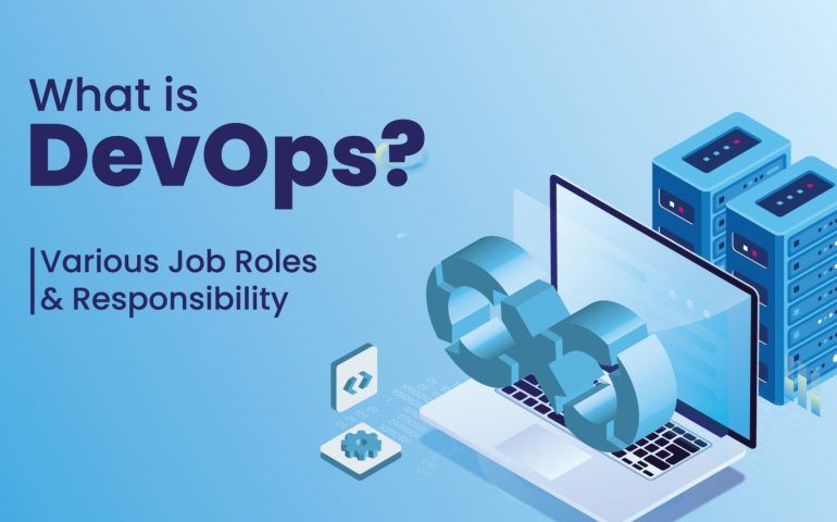 What is DevOps? Various DevOps Job Roles and Responsibilities