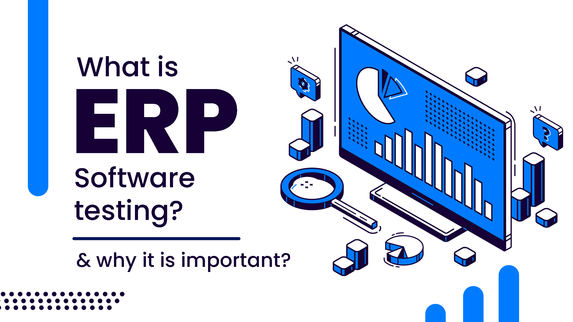What is ERP software testing? and Why is it important? | QAble