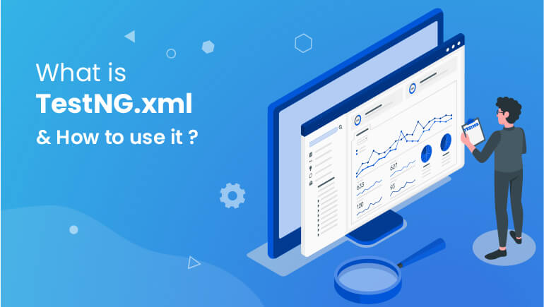 What is TestNG.xml and How to use it?